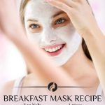 Diy face mask recipes for glowing and bright skin
